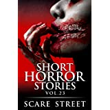 Short Horror Stories Vol. 23: Scary Ghosts, Monsters, Demons, and Hauntings (Supernatural Suspense Collection)