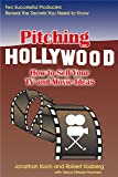 Pitching Hollywood: How to Sell Your TV and Movie Ideas