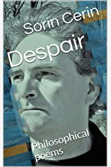 Despair: Philosophical poems Kindle Edition