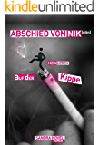 Abschied von Nik(otin) - Mein Leben auf der Kippe