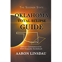 Oklahoma Total Eclipse Guide: Official Commemorative 2024 Total Eclipse Guidebook (2024 Total Eclipse State Guide Series… book cover