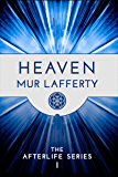 Heaven (The Afterlife Series Book 1)