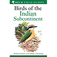 Birds of the Indian Subcontinent: India, Pakistan, Sri Lanka, Nepal, Bhutan, Bangladesh and the Maldives (Helm Field Guides)