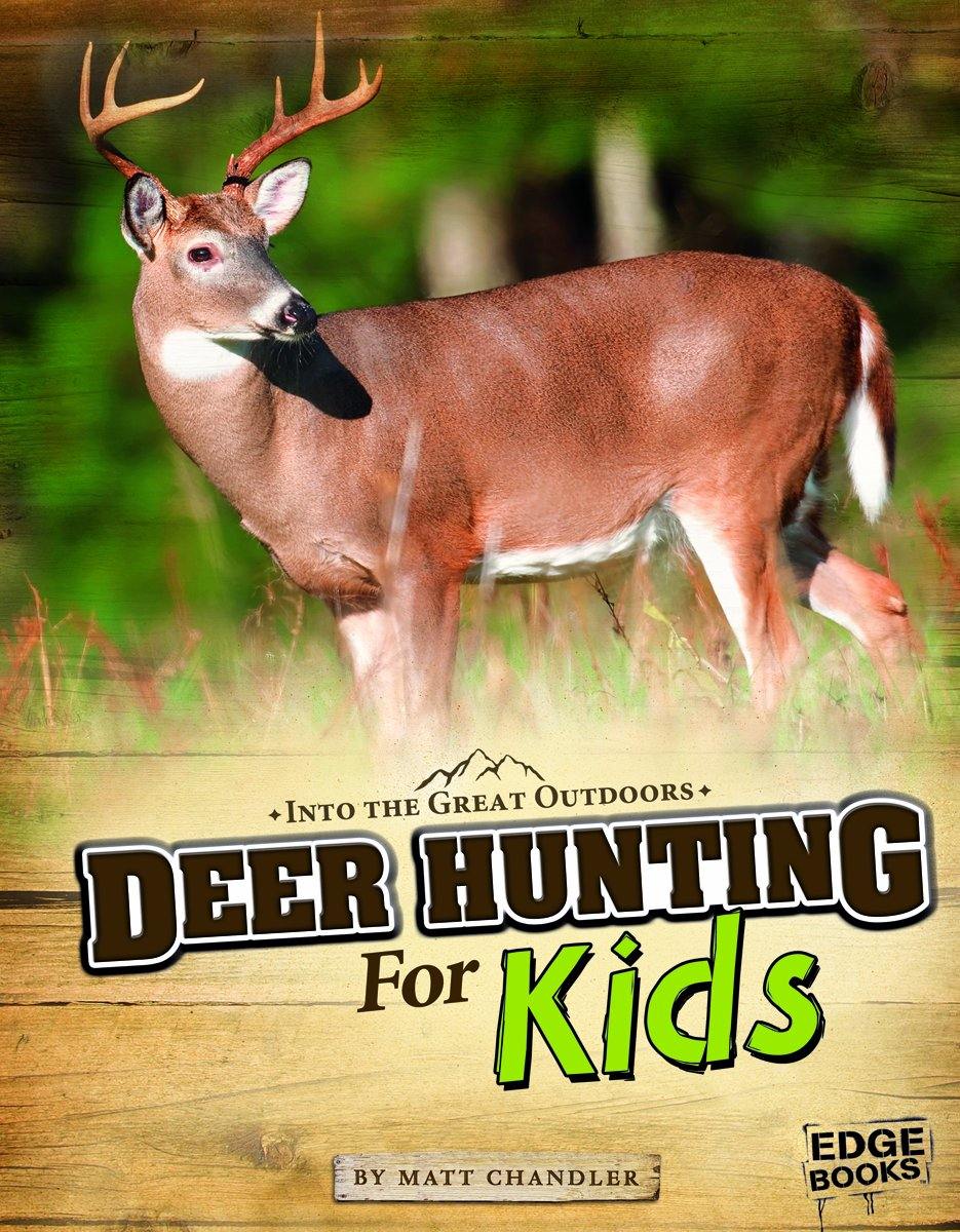 Read Online Deer Hunting for Kids (Into the Great Outdoors) pdf