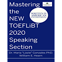 Mastering the NEW TOEFL iBT 2020 - Speaking Section (English Edition)