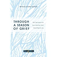 Through a Season of Grief: 365 Devotions for Your Journey from Mourning to Joy
