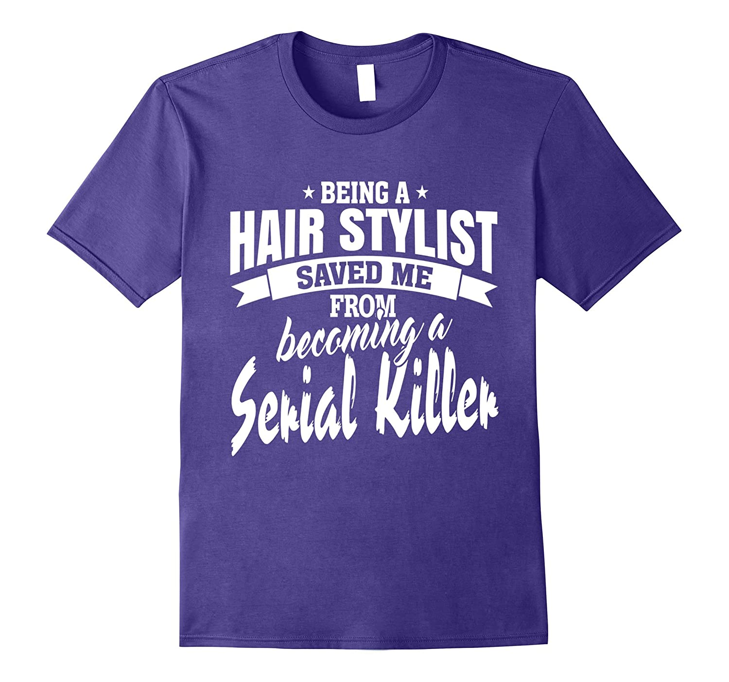 Being a Hair Stylist Gifts Tee Shirt Clothing-TJ