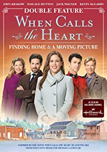 When Calls the Heart Double Feature: Finding Home & A Moving Picture