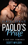 Paolo's Pride: A Bad Boy Romance (Sinful Series Book 1) (English Edition)