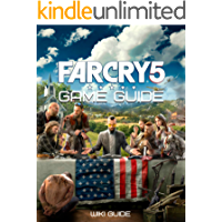 Far Cry 5 Game Guide: Walkthrough, Tips And Tricks, Maps and More