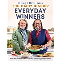 The Hairy Bikers' Everyday Winners: 100 simple and delicious recipes to fire up your favourites!
