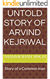 Untold Story of Arvind Kejriwal: Story of a Common man
