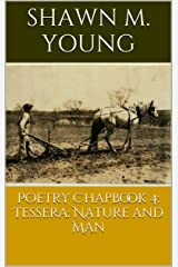 Poetry Chapbook 4: Tessera: Nature and Man Kindle Edition