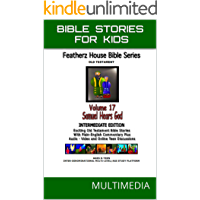 """Bible Stories For Kids: Young Samuel Hears God (AudioVideo """"FeatherzHouse Bible Series""""  Intermediate - Youth Edition Book 17)"""