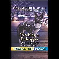 Tracking a Kidnapper (True Blue K-9 Unit: Brooklyn Book 5)