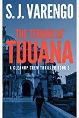 The Terror of Tijuana (A Clean Up Crew Thriller Book 3) Kindle Edition