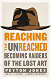 Reaching the Unreached: Becoming Raiders of the Lost Art
