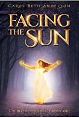 Facing the Sun: A Coming-of-Age Fantasy Novel (Sun-Blessed Trilogy Book 1) Kindle Edition