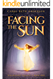 Facing the Sun: A Coming-of-Age Fantasy Novel (Sun-Blessed Trilogy Book 1)