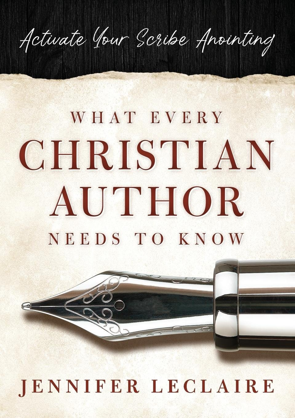 What Every Christian Writer Needs to Know: Activate Your Scribe Anointing PDF