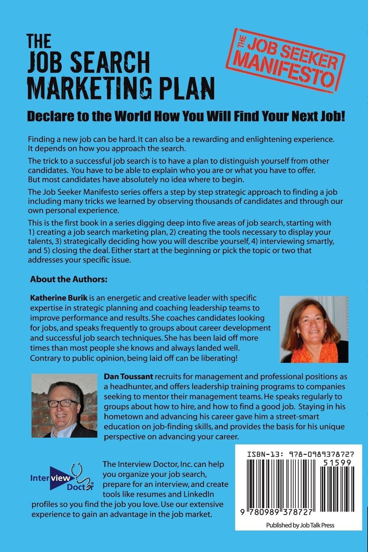 the job seeker manifesto the job search marketing plan volume  the job seeker manifesto the job search marketing plan volume 1 katherine burik dan toussant 9780989378727 com books