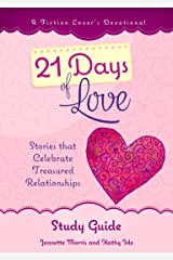21 Days of Love Study Guide (A Fiction Lover's Devotional Study Guide Book 3) Kindle Edition