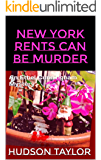 New York Rents Can Be Murder: An Ethel Cunningham mystery (Ethel Cunningham Mysteries Book 4)