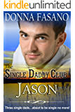The Single Daddy Club: Jason, Book 2