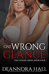One Wrong Glance (The Citadel Series Book 4) Kindle Edition
