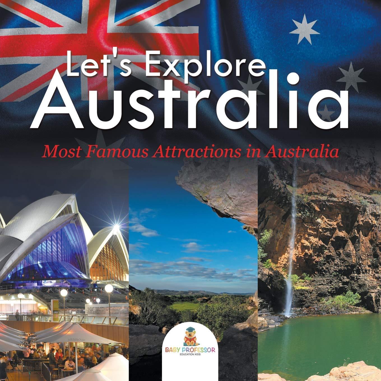 Let's Explore Australia  Most Famous Attractions In Australia