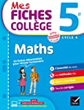 Mes fiches collège Maths 5e: 40 fiches de révision et 200 exercices corrigés