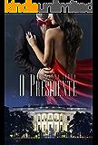O Presidente (O Deputado Livro 3)