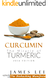 Curcumin - The Miracle of Turmeric - Eastern Wisdom, Western Science