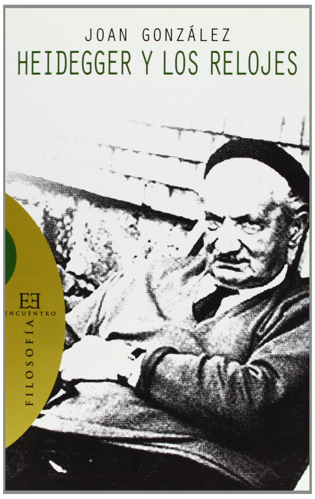 Heidegger y los relojes/ Heidegger and the Watches (Spanish Edition) (Spanish) Paperback – November 1, 2008