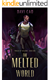 The Melted World (Worlds of Creators Book 1)
