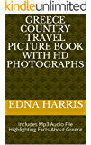 Greece Country Travel Picture Book With HD Photographs: Includes Mp3 Audio File Highlighting Facts About Greece