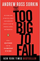 Too Big to Fail: The Inside Story of How Wall Street and Washington Fought to Save the Financial System--and Themselves Kindle Edition