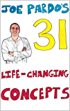 Joe Pardo's 31 Life-Changing Concepts