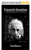 Einstein's Intuition: Visualizing Nature in Eleven Dimensions (English Edition)