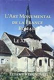 L'Art Monumental de La France: Le XI Siecle