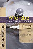 The Wiersbe Bible Study Series: Genesis 25-50: Exhibiting Real Faith in the Real World (English Edition)