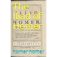 The Iliad of Homer: Illustrated