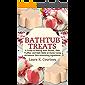 Bathtub Treats: A Guide to Making Bath Bombs, Bath Truffles, and Bath Melts at Home Using All-Natural Skin-Nourishing Ingredients - DIY Bath Bomb Recipes