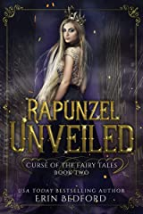 Rapunzel Unveiled: A Dark Fairy Tale (Curse of the Fairy Tales Book 2) Kindle Edition