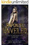 Rapunzel Unveiled (Curse of the Fairy Tales Book 2)