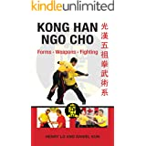Kong Han Ngo Cho: Forms Weapons Fighting