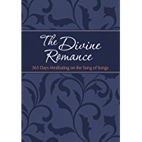The Divine Romance: 365 Days Meditating on the Song of Songs (The Passion Translation) (English Edition)