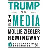 Trump vs. the Media (Encounter Broadsides Book 51)