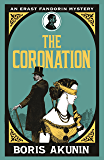 The Coronation: Erast Fandorin 7 (Erast Fandorin Mysteries) (English Edition)
