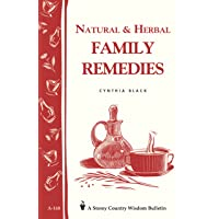 Natural & Herbal Family Remedies: Storey's Country Wisdom Bulletin A-168 (Storey...